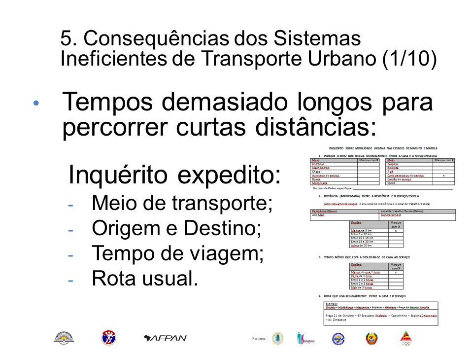 5. Consequências dos Sistemas Ineficientes de Transporte Urbano (1/10) • Tempos demasiado longos para percorrer curtas distâncias: Inquérito expedito: