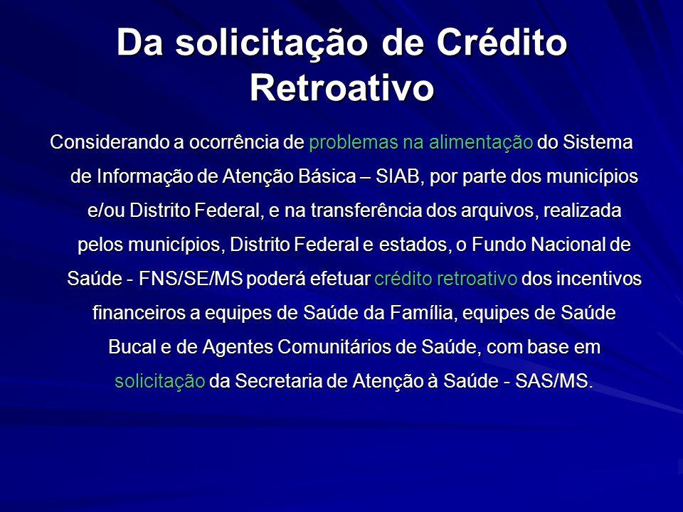 Da solicitação de Crédito Retroativo Considerando a ocorrência de problemas na alimentação do Sistema de Informação de Atenção Básica – SIAB, por part