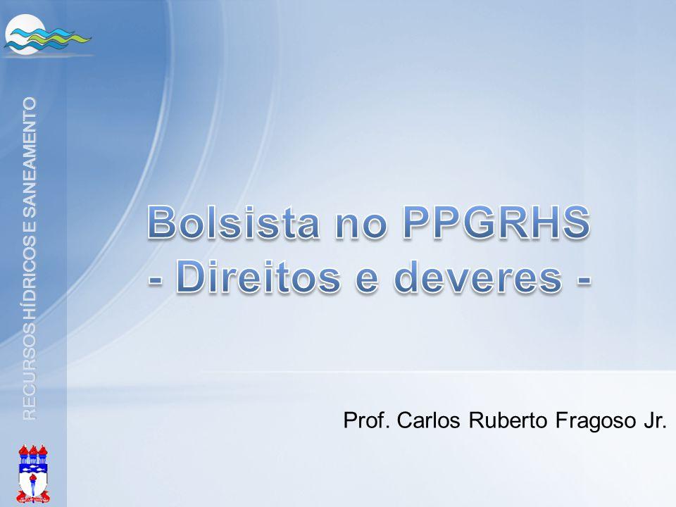 RECURSOS HÍDRICOS E SANEAMENTO Prof. Carlos Ruberto Fragoso Jr.