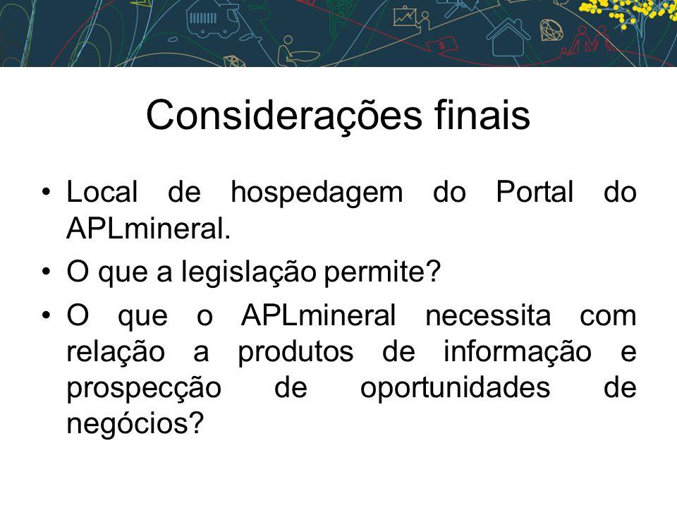 Considerações finais •Local de hospedagem do Portal do APLmineral.
