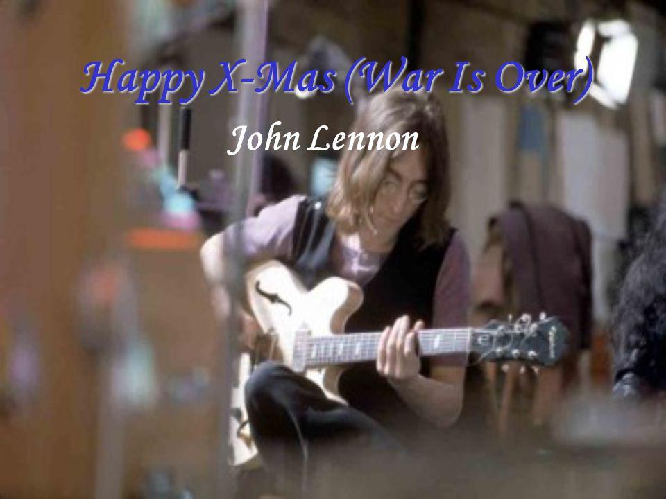 Happy X-Mas (War Is Over) John Lennon