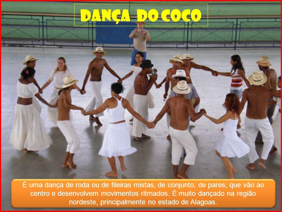 Dança do coco É uma dança de roda ou de fileiras mistas, de conjunto, de pares, que vão ao centro e desenvolvem movimentos ritmados.