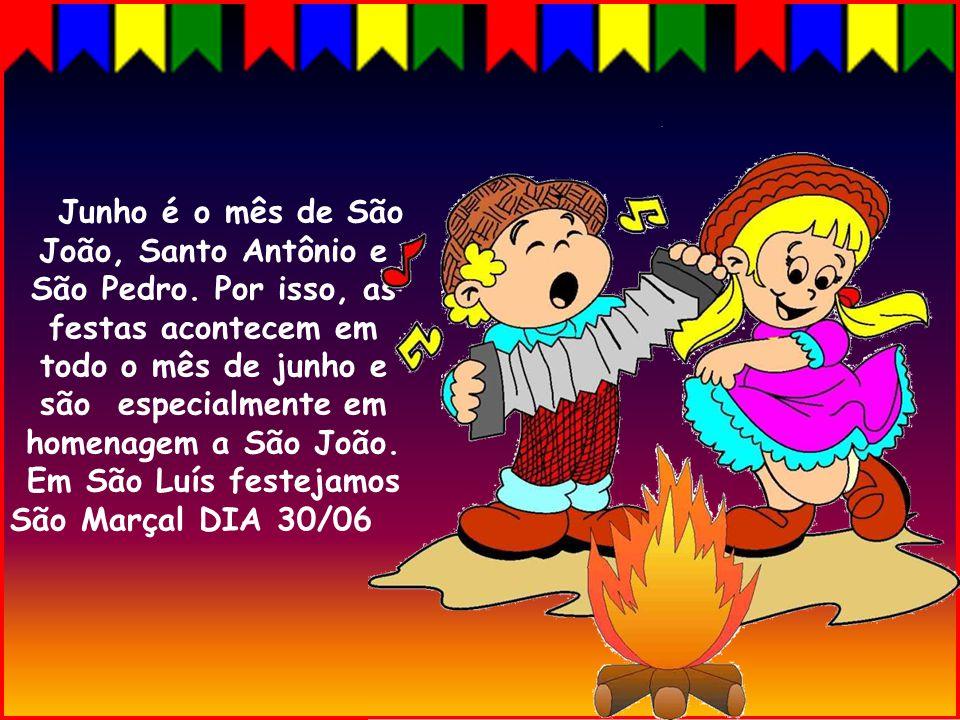 Junho é o mês de São João, Santo Antônio e São Pedro.