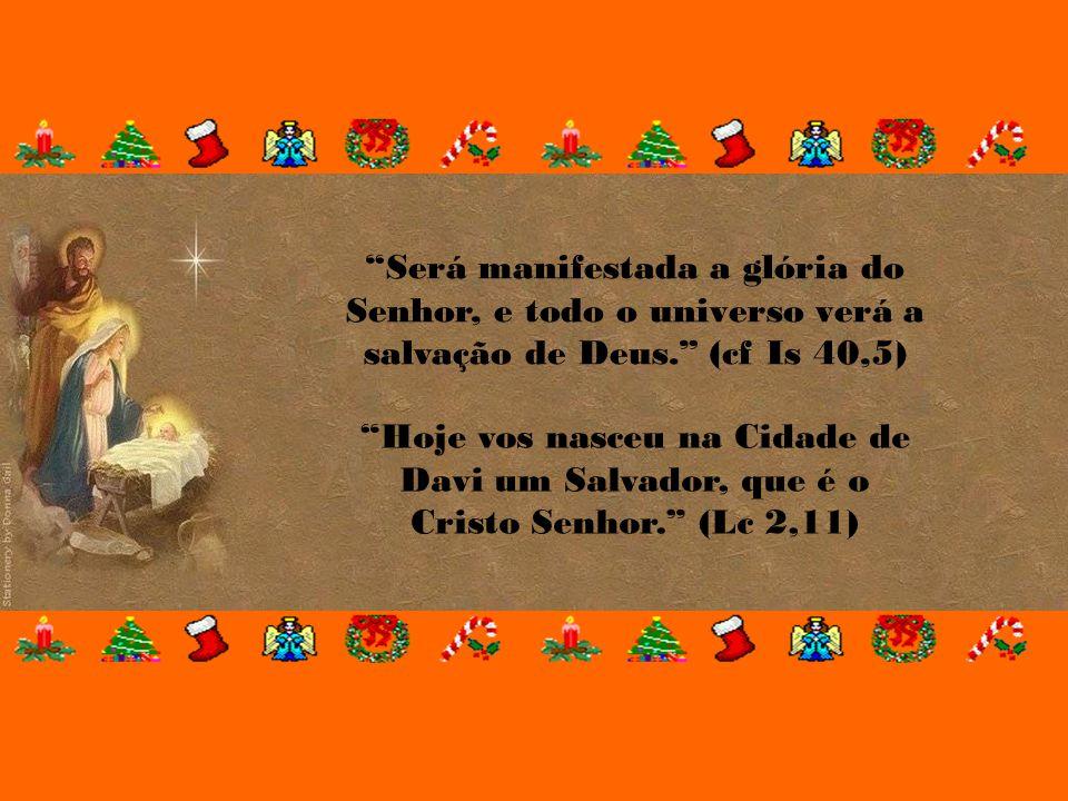 """""""Na Solenidade do Natal o nascimento do Filho de Deus no meio de nós, """"na humildade da natureza humana"""" e na pobreza da gruta de Belém, nos traz o dom"""