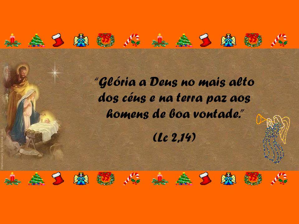 """""""Será manifestada a glória do Senhor, e todo o universo verá a salvação de Deus."""" (cf Is 40,5) """"Hoje vos nasceu na Cidade de Davi um Salvador, que é o"""