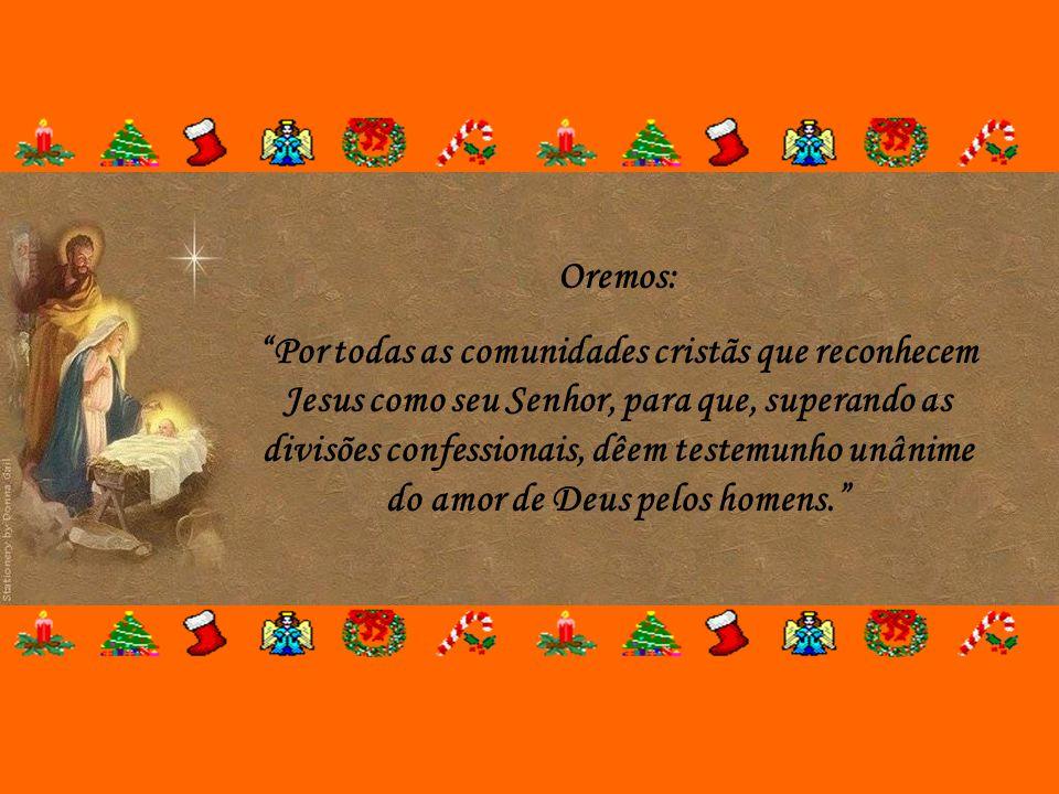 """""""Glória a Deus no mais alto dos céus e na terra paz aos homens de boa vontade."""" (Lc 2,14)"""