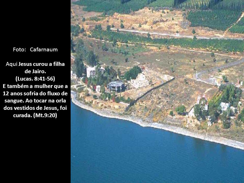 Ande comigo!. Não olhes mais para trás...... Foto: Cafarnaum Moravam aqui, na época de Jesus, cerca de 2.000 pessoas.