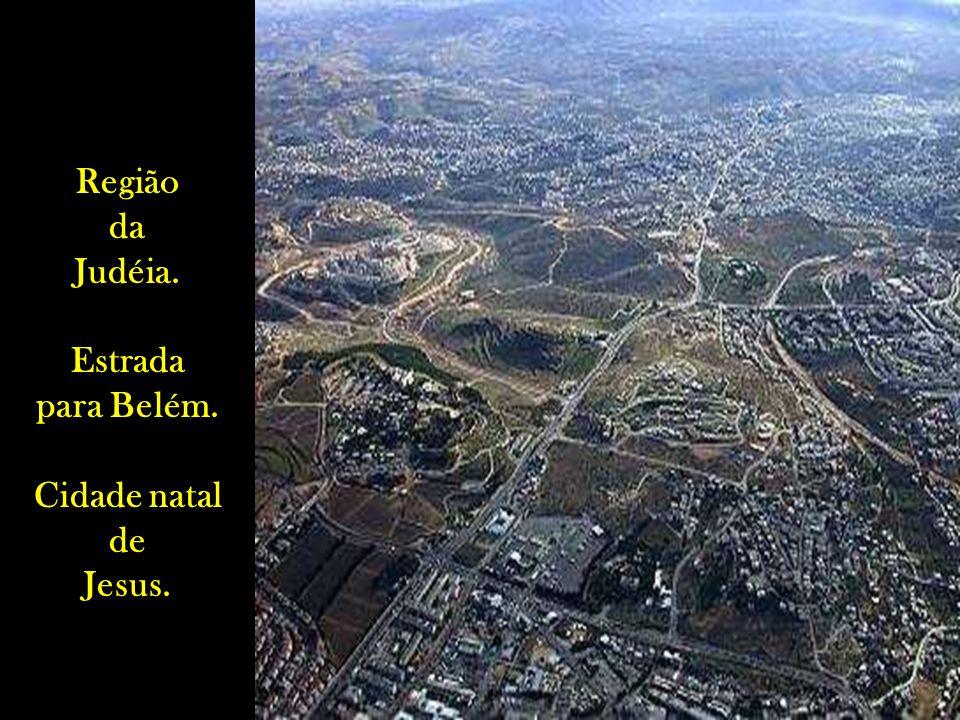 Região da Judéia. Estrada para Belém. Cidade natal de Jesus.