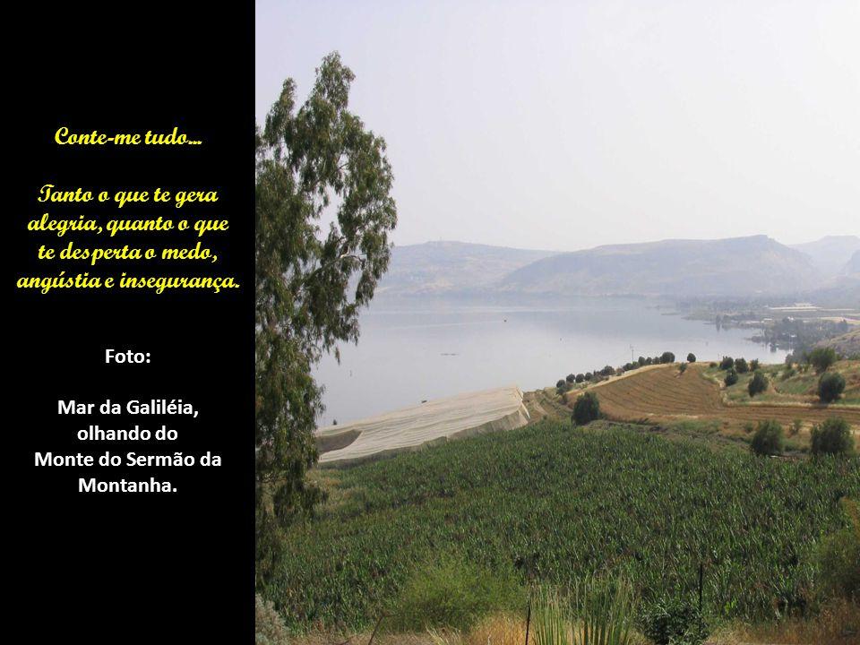 Fale Comigo, em Espírito, filho meu! Foto: Monte das Beatitudes (diante do Mar da Galiléia).
