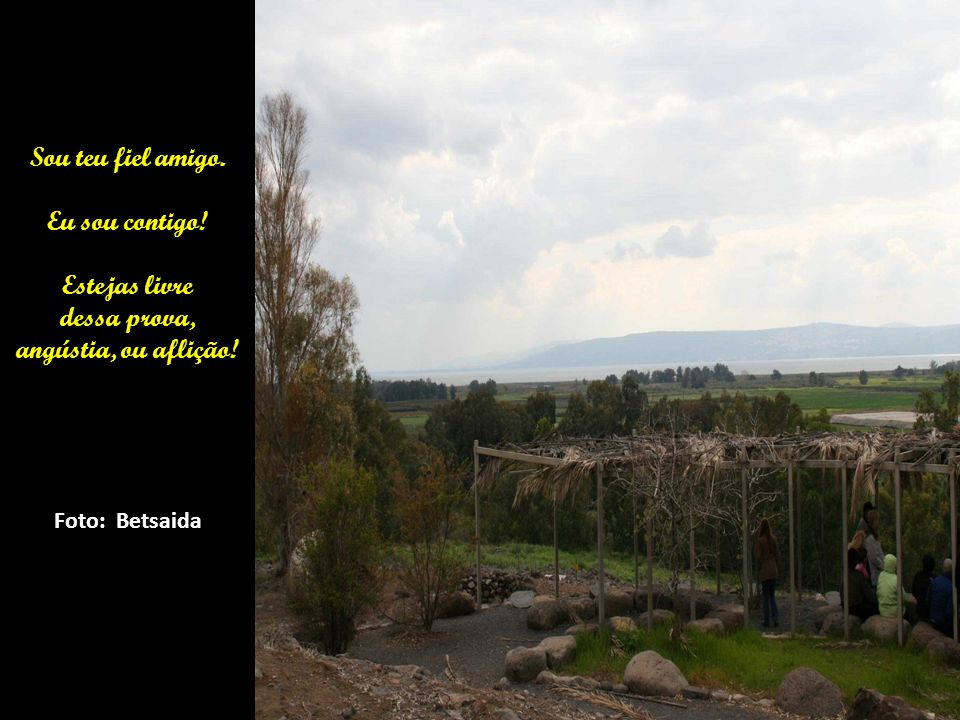 Foto: Betsaida – (casa do pescador) Cidade natal dos apóstolos Pedro, André e Felipe. Aqui o Senhor alimentou 5.000 pessoas, multiplicando 5 pães e 2