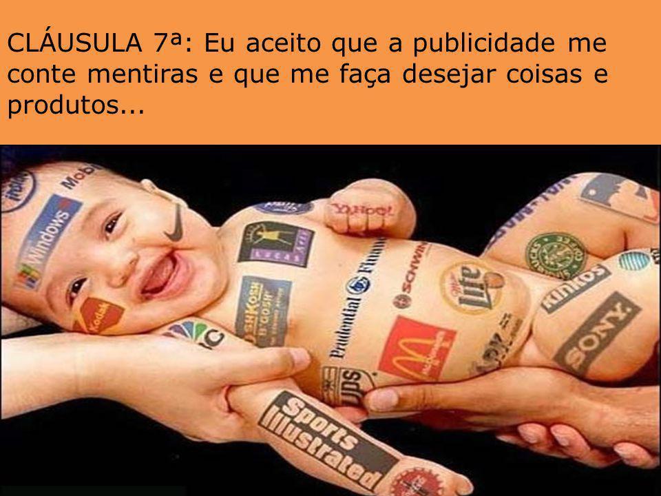 CLÁUSULA 6ª: Eu aceito que os bancos internacionais emprestem o meu dinheiro a países que querem armar-se para a guerra, e que possam escolher onde ir