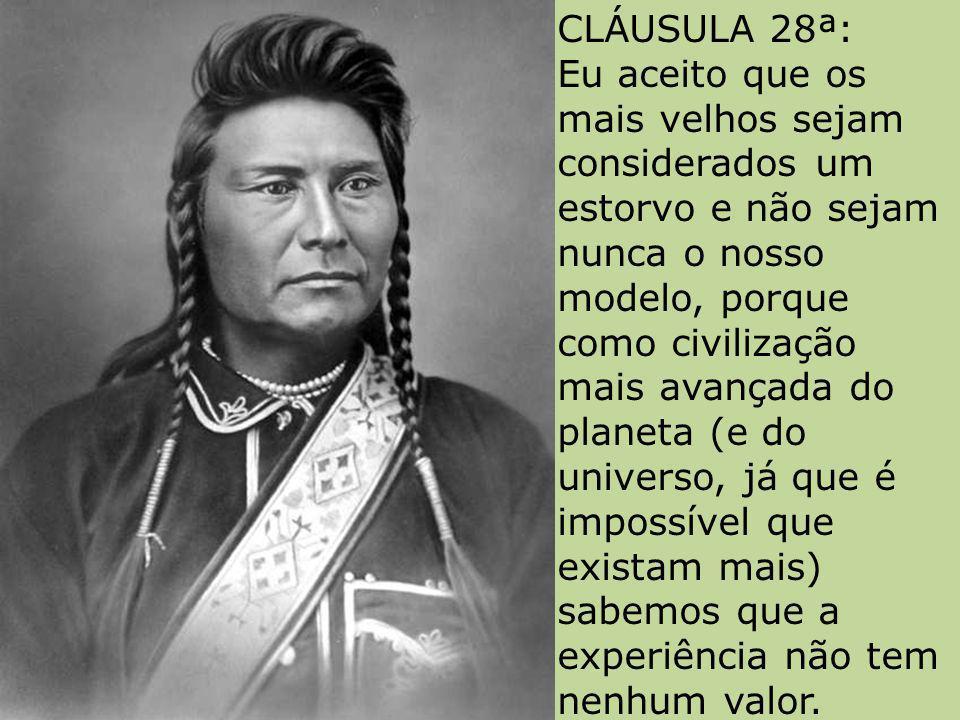 CLÁUSULA 27ª: Eu aceito que as multinacionais não apliquem as conquistas sociais do ocidente nos países desfavorecidos. Apoio que haja crianças trabal