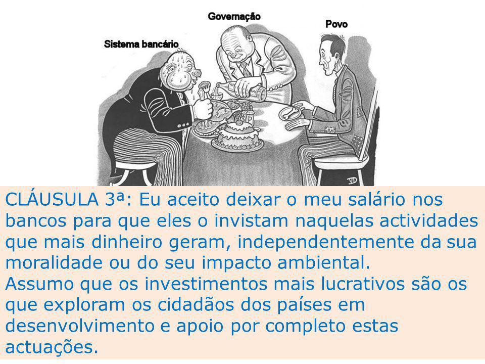 CLÁUSULA 13ª: Eu aceito as « versões » dos acontecimentos dadas pelos « media » e apoio todas as divisões entre seres humanos de acordo com as versões dos governos.
