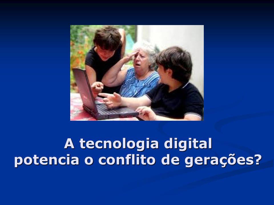 A tecnologia digital potencia o conflito de gerações?