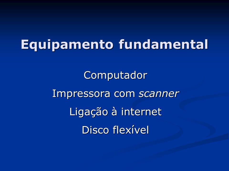 Equipamento fundamental Computador Impressora com scanner Ligação à internet Disco flexível