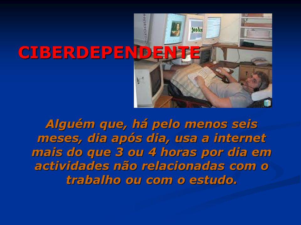 Alguém que, há pelo menos seis meses, dia após dia, usa a internet mais do que 3 ou 4 horas por dia em actividades não relacionadas com o trabalho ou com o estudo.