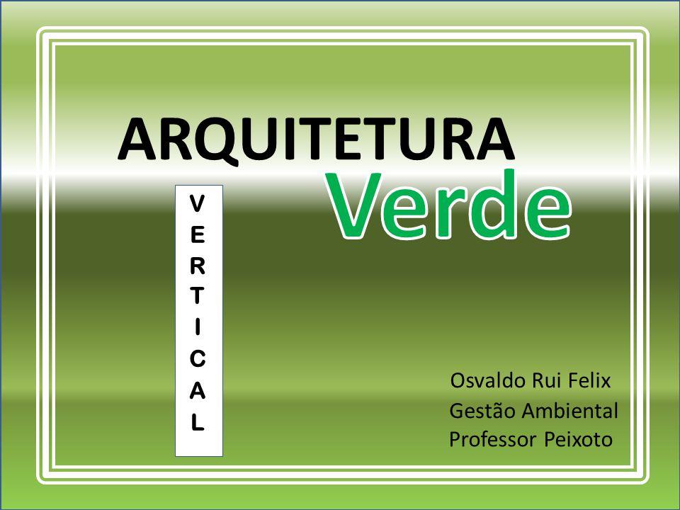 ARQUITETURA Gestão Ambiental Professor Peixoto Osvaldo Rui Felix
