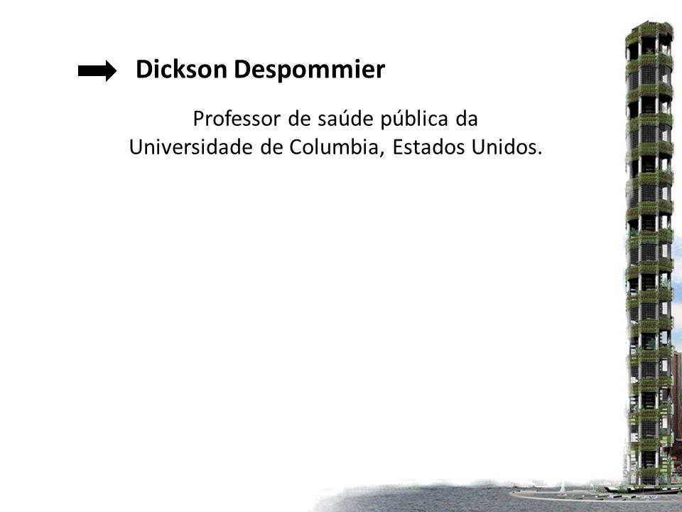 Dickson Despommier Professor de saúde pública da Universidade de Columbia, Estados Unidos.
