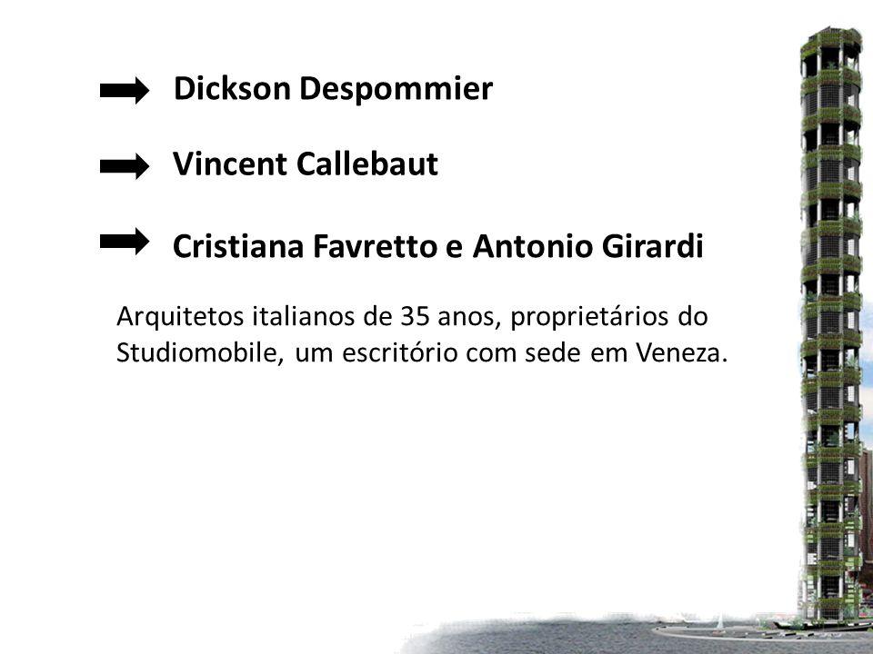 Dickson Despommier Vincent Callebaut Cristiana Favretto e Antonio Girardi Arquitetos italianos de 35 anos, proprietários do Studiomobile, um escritório com sede em Veneza.