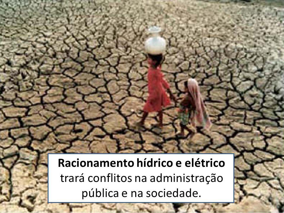 Racionamento hídrico e elétrico trará conflitos na administração pública e na sociedade.