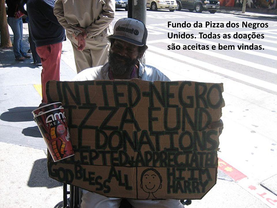 Fundo da Pizza dos Negros Unidos. Todas as doações são aceitas e bem vindas.