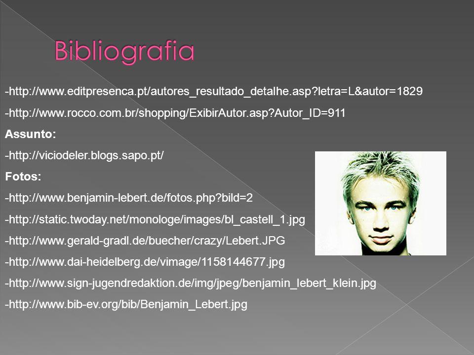 -http://www.editpresenca.pt/autores_resultado_detalhe.asp?letra=L&autor=1829 -http://www.rocco.com.br/shopping/ExibirAutor.asp?Autor_ID=911 Assunto: -http://viciodeler.blogs.sapo.pt/ Fotos: -http://www.benjamin-lebert.de/fotos.php?bild=2 -http://static.twoday.net/monologe/images/bl_castell_1.jpg -http://www.gerald-gradl.de/buecher/crazy/Lebert.JPG -http://www.dai-heidelberg.de/vimage/1158144677.jpg -http://www.sign-jugendredaktion.de/img/jpeg/benjamin_lebert_klein.jpg -http://www.bib-ev.org/bib/Benjamin_Lebert.jpg