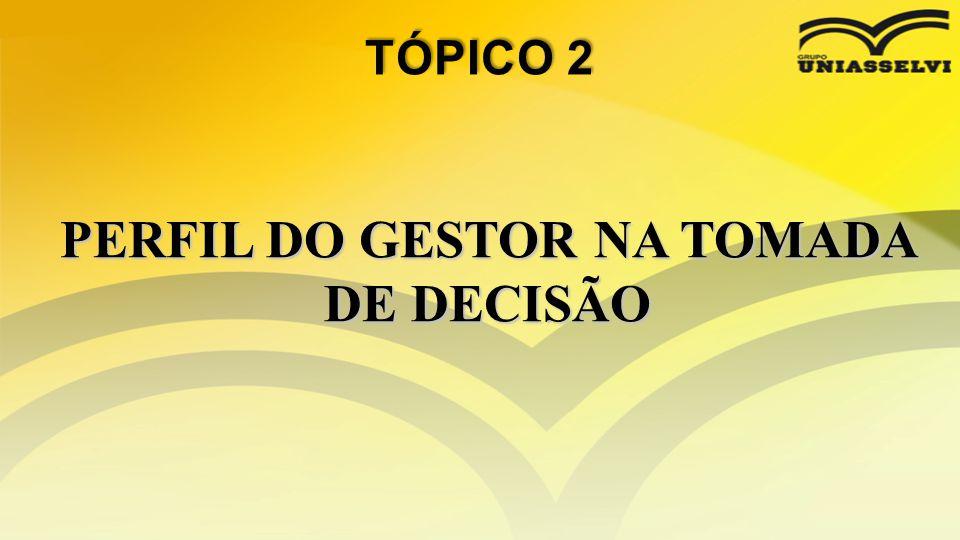 PERFIL DO GESTOR NA TOMADA DE DECISÃO