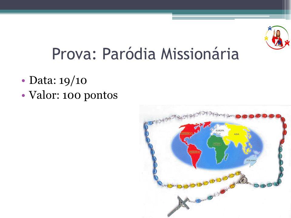 Prova: Paródia Missionária •Data: 19/10 •Valor: 100 pontos