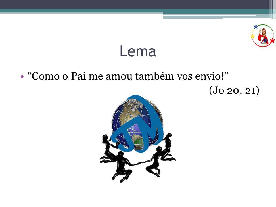 """Lema •""""Como o Pai me amou também vos envio!"""" (Jo 20, 21)"""