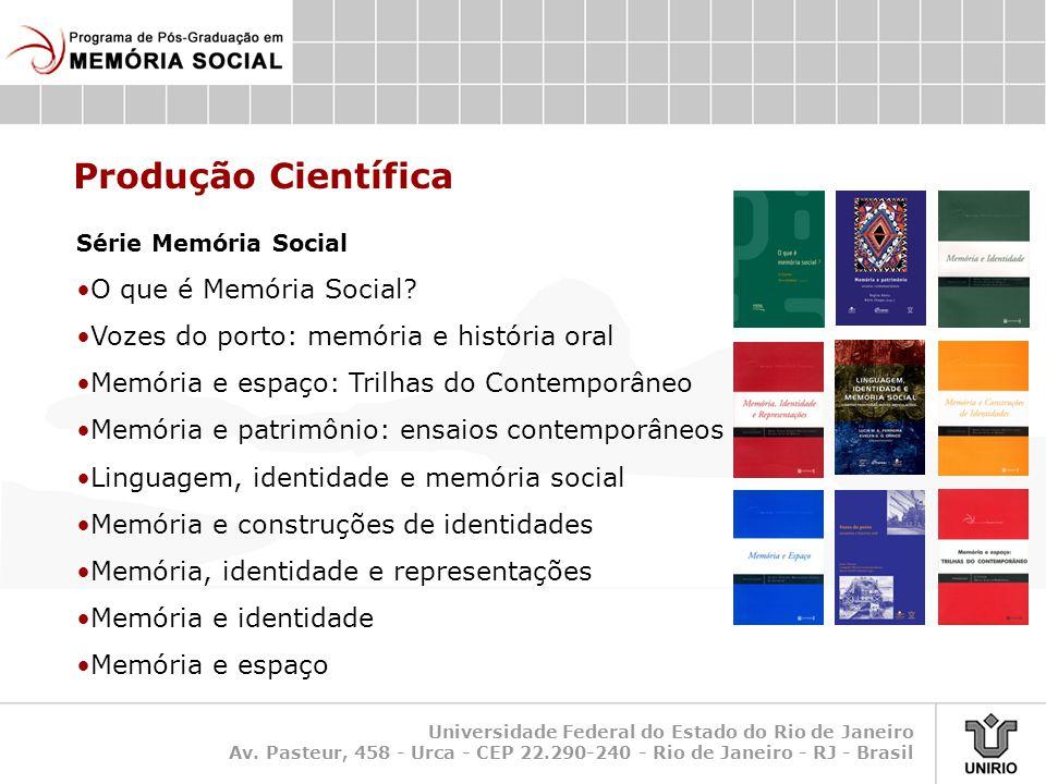Universidade Federal do Estado do Rio de Janeiro Av. Pasteur, 458 - Urca - CEP 22.290-240 - Rio de Janeiro - RJ - Brasil Produção Científica Série Mem