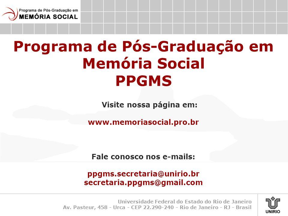 Universidade Federal do Estado do Rio de Janeiro Av. Pasteur, 458 - Urca - CEP 22.290-240 - Rio de Janeiro - RJ - Brasil Programa de Pós-Graduação em