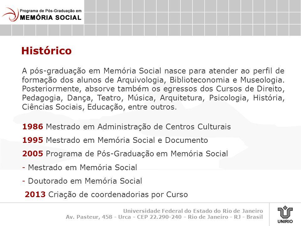 Universidade Federal do Estado do Rio de Janeiro Av. Pasteur, 458 - Urca - CEP 22.290-240 - Rio de Janeiro - RJ - Brasil Histórico A pós-graduação em