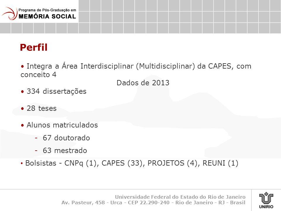 Universidade Federal do Estado do Rio de Janeiro Av. Pasteur, 458 - Urca - CEP 22.290-240 - Rio de Janeiro - RJ - Brasil Perfil • Integra a Área Inter