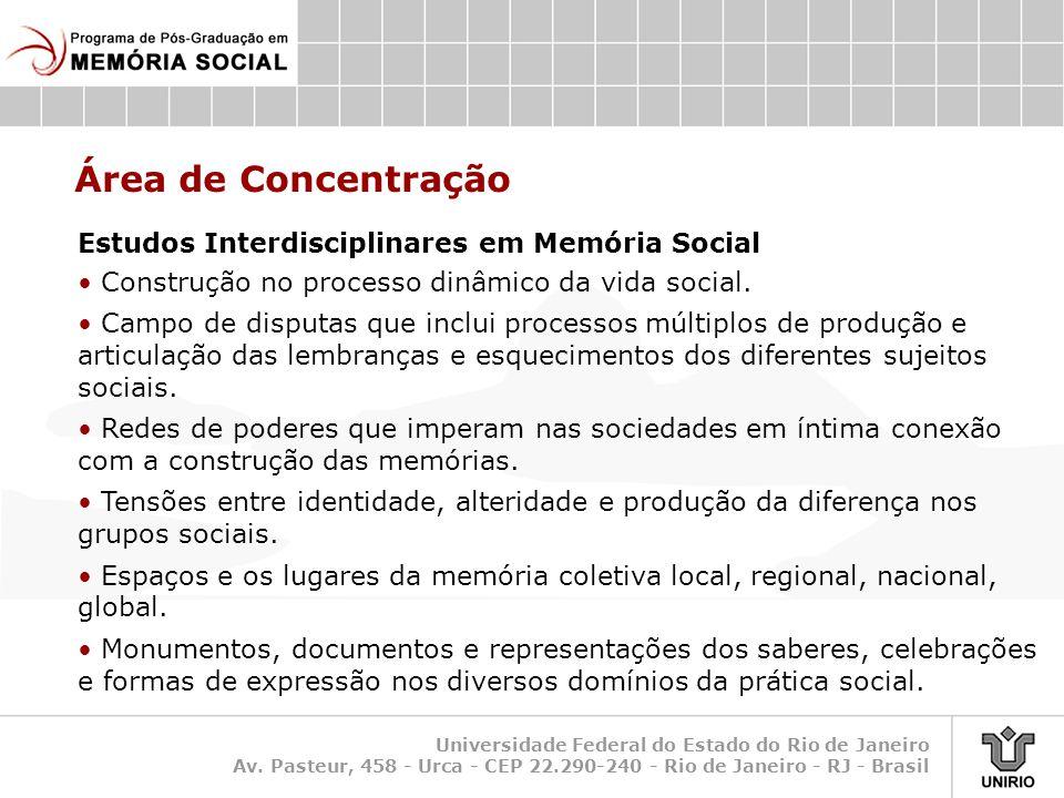 Universidade Federal do Estado do Rio de Janeiro Av. Pasteur, 458 - Urca - CEP 22.290-240 - Rio de Janeiro - RJ - Brasil Área de Concentração Estudos