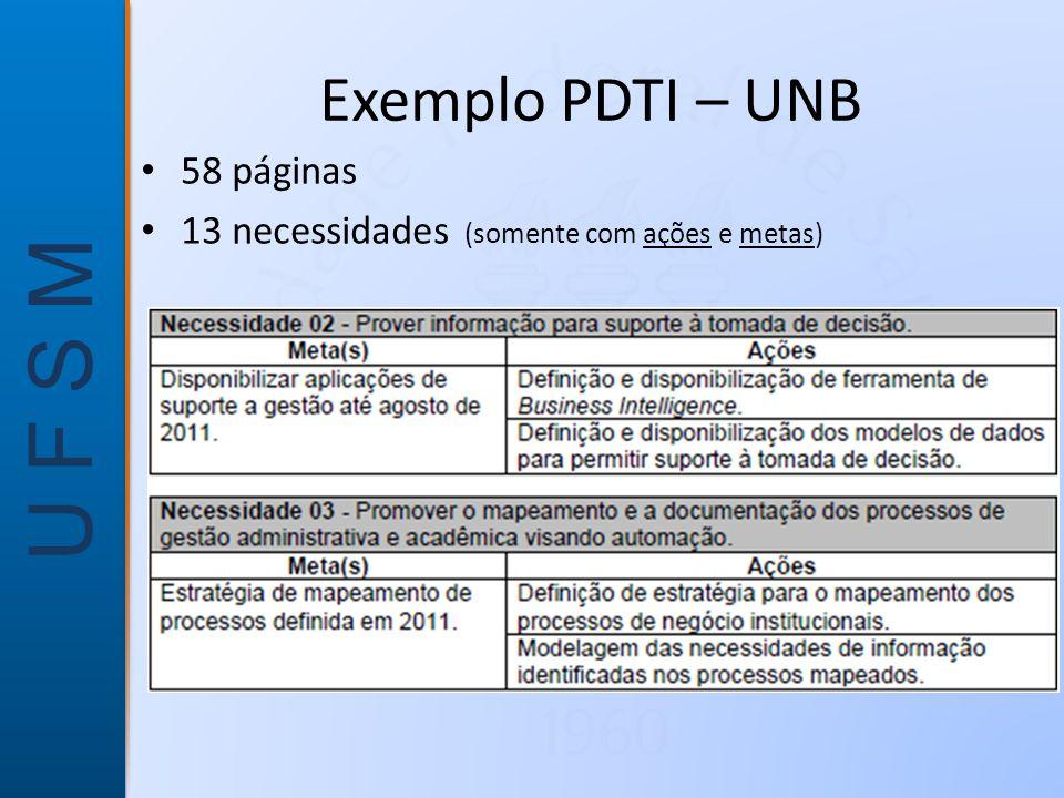 U F S M Exemplo PDTI – UNB • 58 páginas • 13 necessidades (somente com ações e metas)