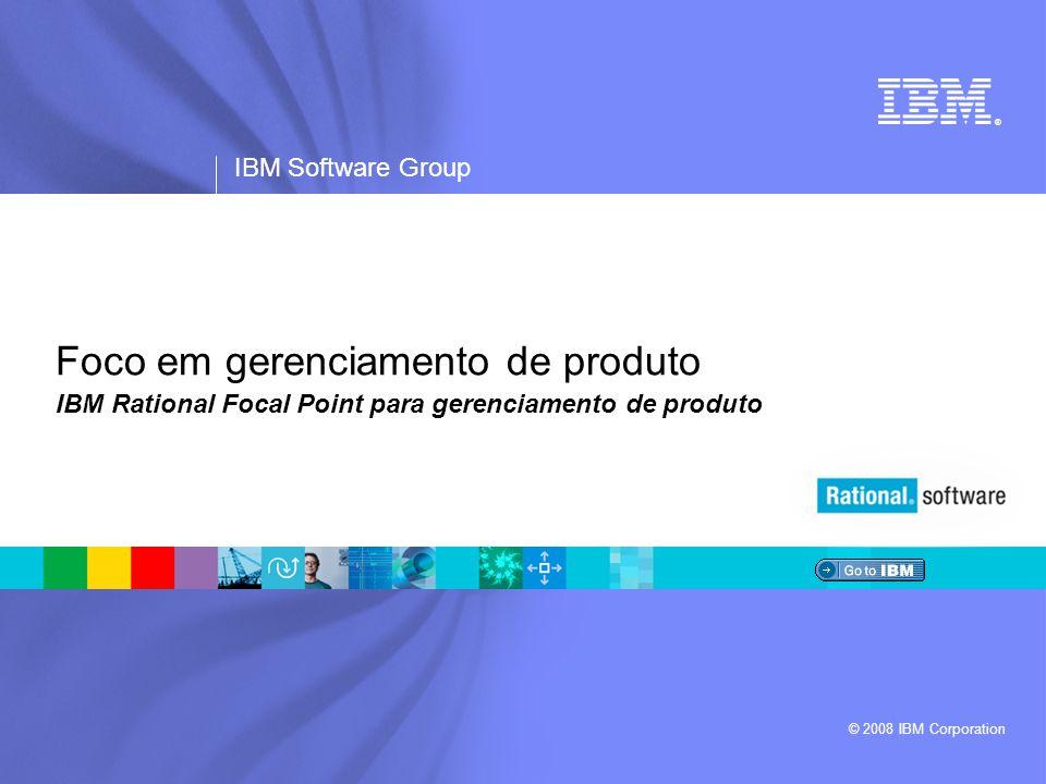IBM Software Group | Software Rational Capturar ideias de produtos  Coletar solicitações de melhorias, requisitos de mercado e detalhar em requisitos técnicos para o desenvolvimento  Vincular requisitos a clientes, produtos, mercados e outras categorias valiosas