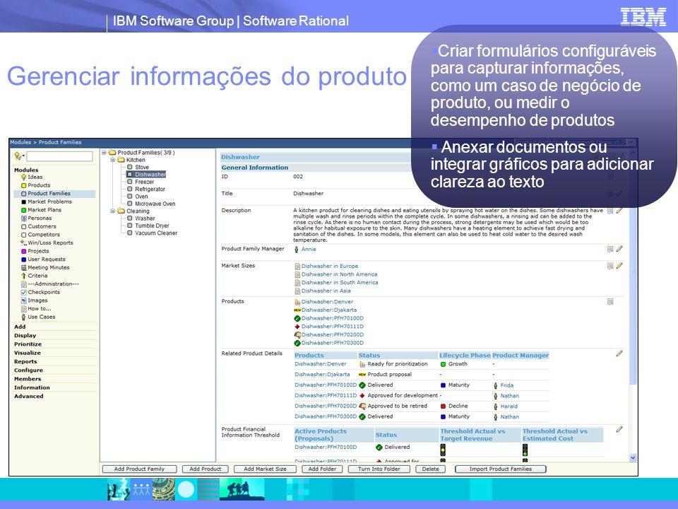 IBM Software Group | Software Rational Gerenciar informações do produto  Criar formulários configuráveis para capturar informações, como um caso de n