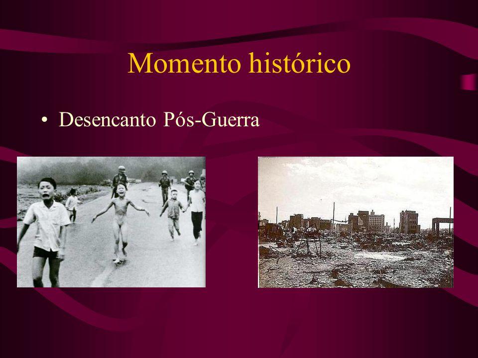 Momento histórico •Desencanto Pós-Guerra