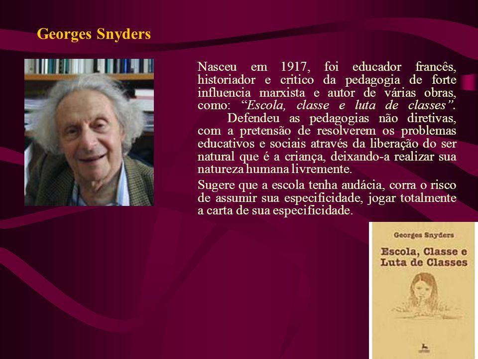 """Nasceu em 1917, foi educador francês, historiador e critico da pedagogia de forte influencia marxista e autor de várias obras, como: """"Escola, classe e"""