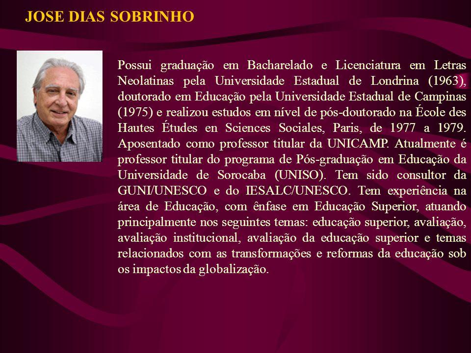 JOSE DIAS SOBRINHO Possui graduação em Bacharelado e Licenciatura em Letras Neolatinas pela Universidade Estadual de Londrina (1963), doutorado em Edu