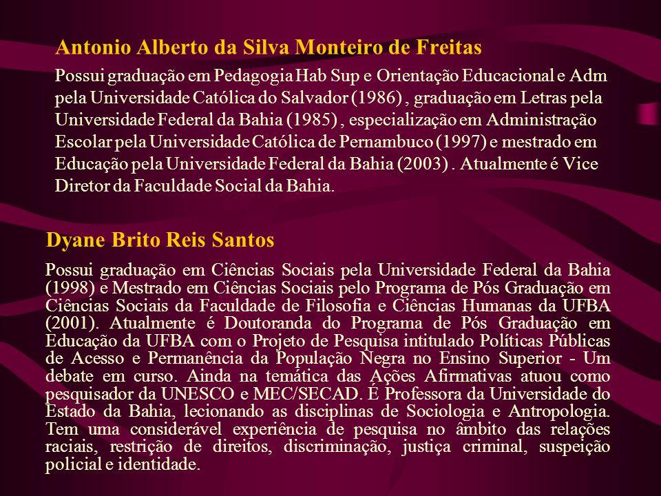 Antonio Alberto da Silva Monteiro de Freitas Possui graduação em Pedagogia Hab Sup e Orientação Educacional e Adm pela Universidade Católica do Salvad