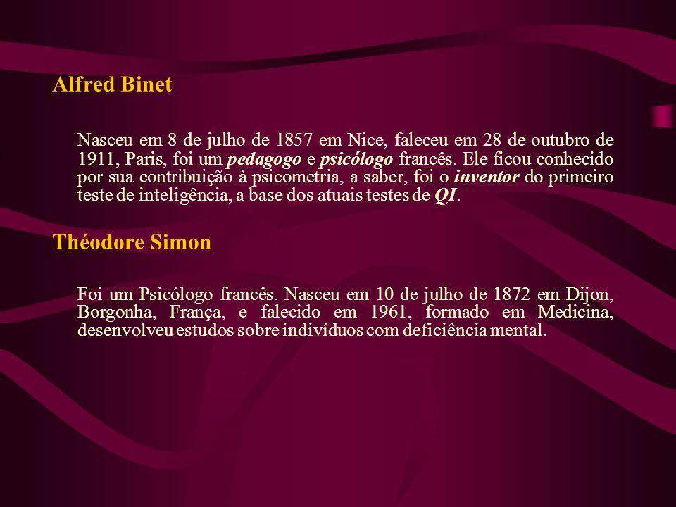 Alfred Binet Nasceu em 8 de julho de 1857 em Nice, faleceu em 28 de outubro de 1911, Paris, foi um pedagogo e psicólogo francês. Ele ficou conhecido p