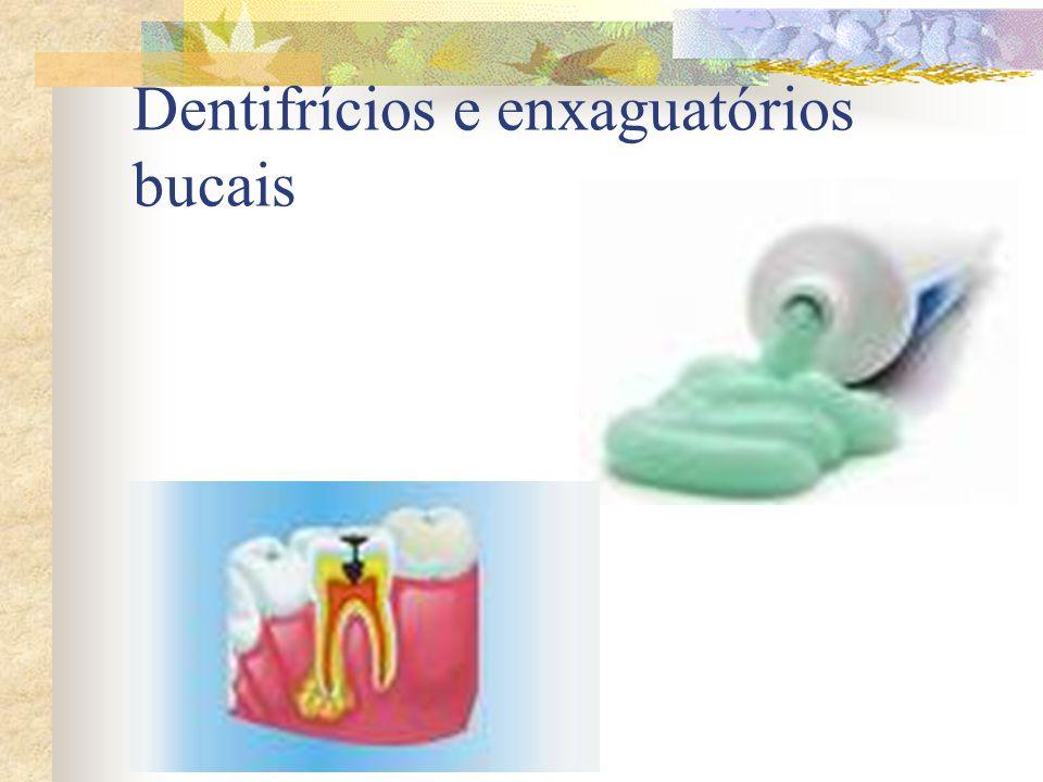 Dentifrícios e enxaguatórios bucais