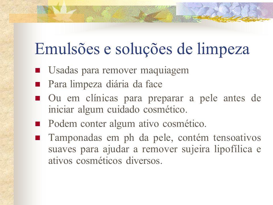 Emulsões e soluções de limpeza  Usadas para remover maquiagem  Para limpeza diária da face  Ou em clínicas para preparar a pele antes de iniciar al