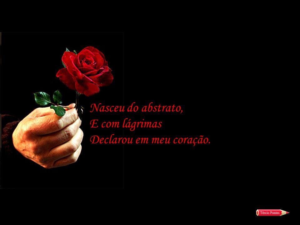 Na mais pura ternura, E sempre sem dor. Eu sou o amor...