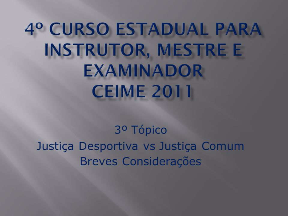 3º Tópico Justiça Desportiva vs Justiça Comum Breves Considerações