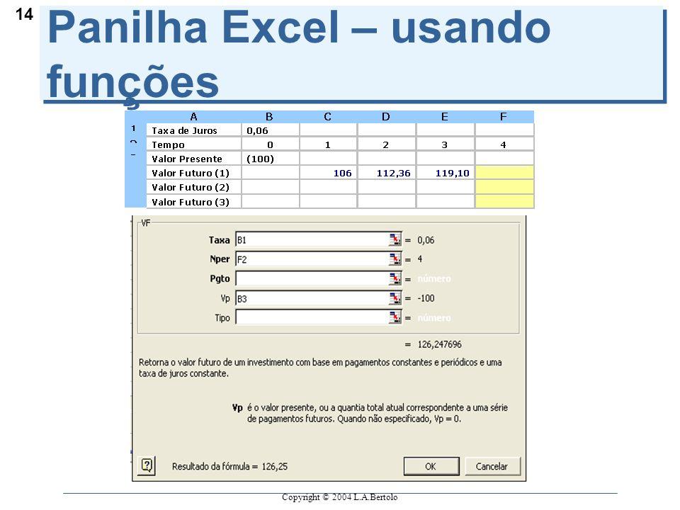 Copyright © 2004 L.A.Bertolo 14 Panilha Excel – usando funções