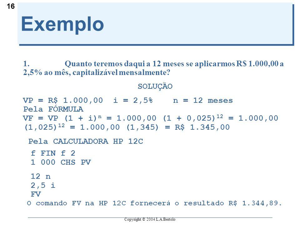 Copyright © 2004 L.A.Bertolo 16 Exemplo 1.