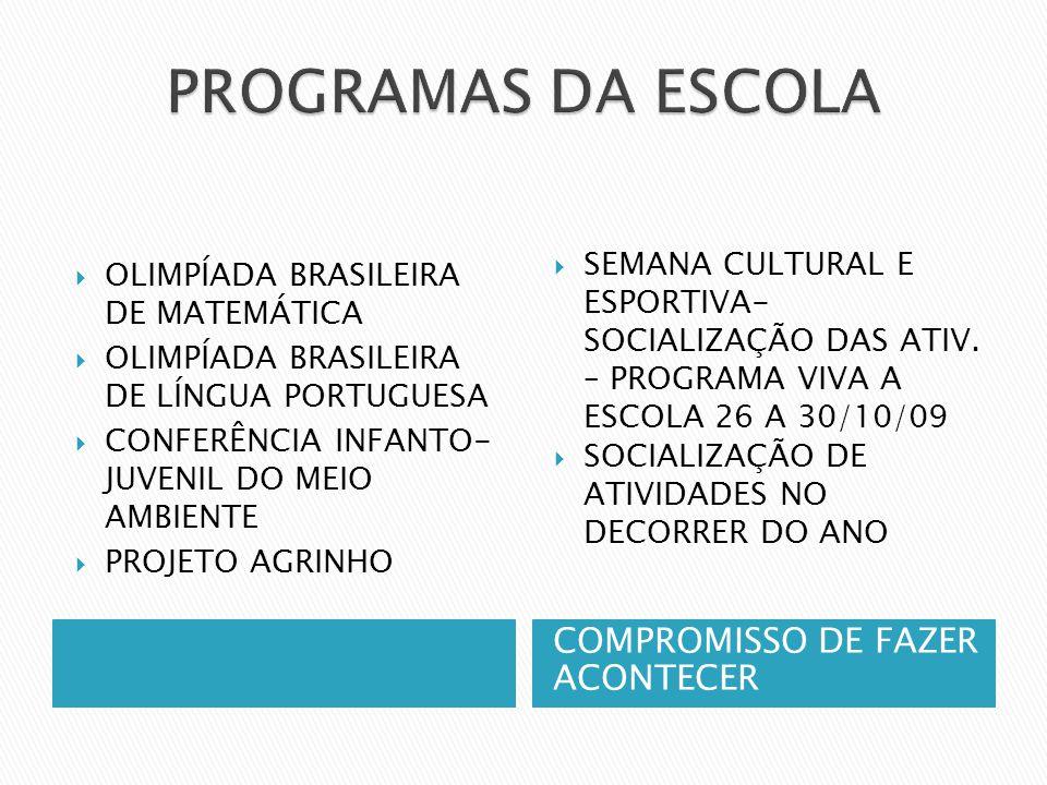 COMPROMISSO DE FAZER ACONTECER  OLIMPÍADA BRASILEIRA DE MATEMÁTICA  OLIMPÍADA BRASILEIRA DE LÍNGUA PORTUGUESA  CONFERÊNCIA INFANTO- JUVENIL DO MEIO