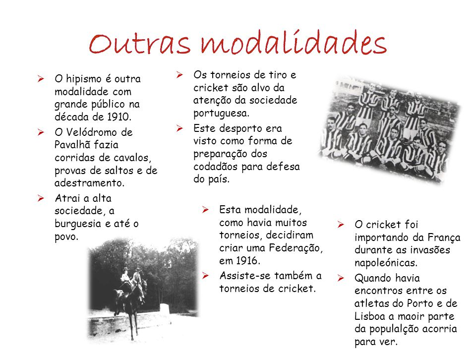  Os torneios de tiro e cricket são alvo da atenção da sociedade portuguesa.  Este desporto era visto como forma de preparação dos codadãos para defe